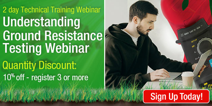 Ground Resistance Testing Webinar Discount - 10% Off when registering 3 or more people